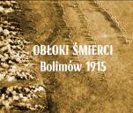 Film dokumentalny 'Obłoki Śmierci - Bolimów 1915'